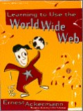 Cover of Learning to Use the World Wide Web